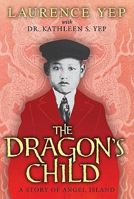The Dragon's Child By Yep, Laurence/ Yep, Kathleen S.