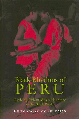 Black Rhythms of Peru By Feldman, Heidi Carolyn